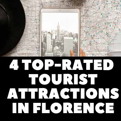 4 Top-Rated Tourist Attractions in Florence