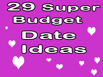 29 Super Budget Date Ideas