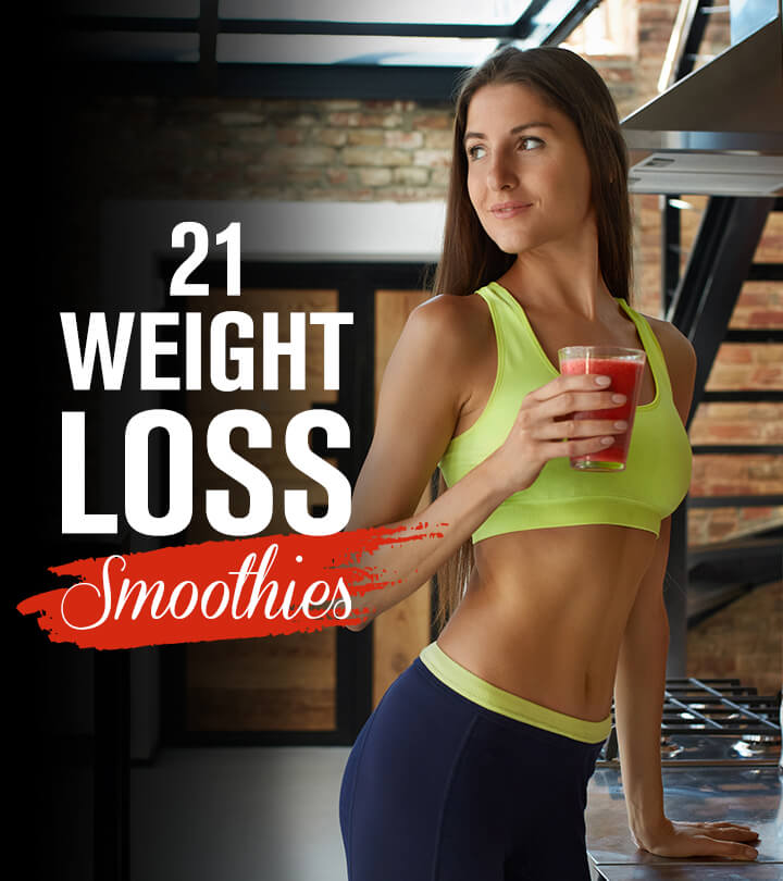 21 Weight Loss Smoothies With Recipes