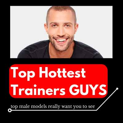 Top Hottest Trainers