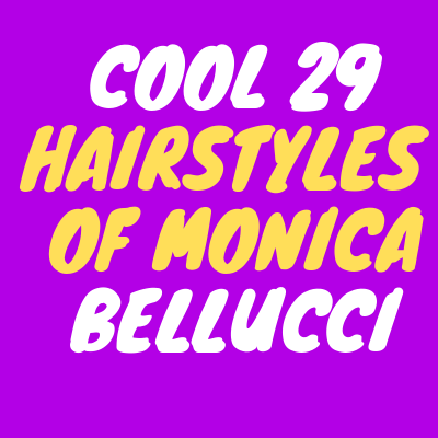Hairstyles Of Monica Bellucci