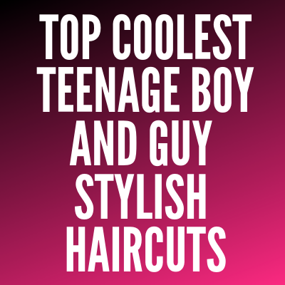 Boy and Guy stylish Haircuts