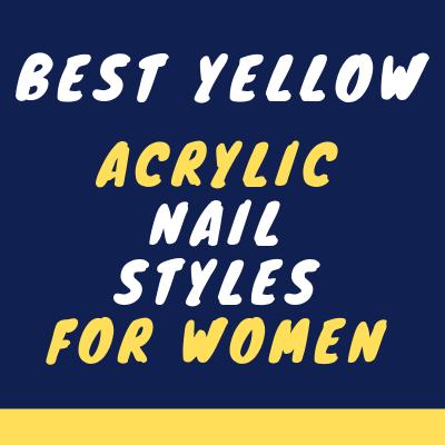 Yellow Acrylic Nail Styles