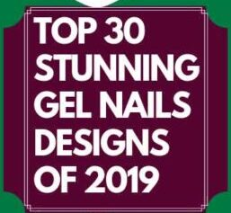 TOP 30 STUNNING GEL NAILS DESIGNS COLOURFUL TYPES