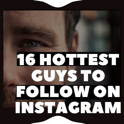 Hottest Guys To Follow