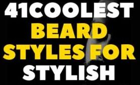 41 COOLEST BEARD STYLES FOR STYLISH MALE 2021