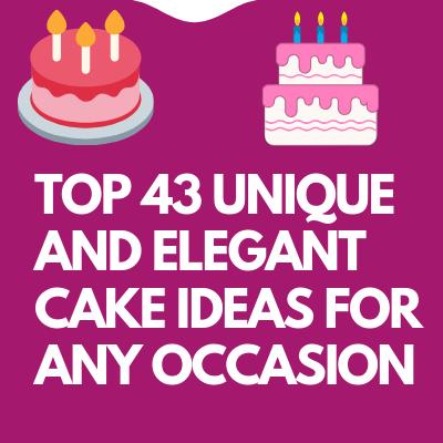43 UNIQUE AND ELEGANT CAKE