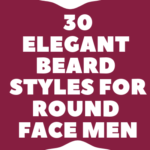 Beard Styles for Round Face