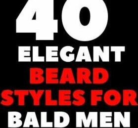 40+ Elegant Beard Styles For Bald Men Attractive Shaved
