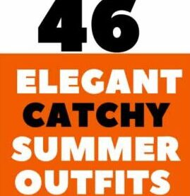 46 Elegant catchy summer outfits to wear Clothing Ideas