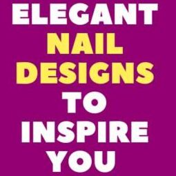 27 Elegant Nail Designs to Inspire You Images
