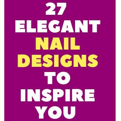 27 Elegant Nail Designs