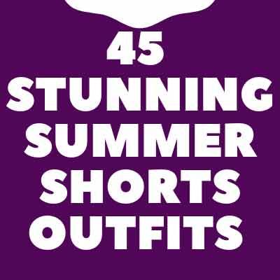 WOMEN SUMMER SHORTS OUTFITS