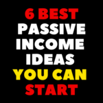 6 Best Passive Income Ideas You Can Start Without Money