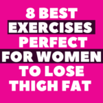 Exercises For Women  to Lose Thigh Fat