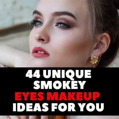 44 Unique Smokey Eyes Makeup Ideas For You