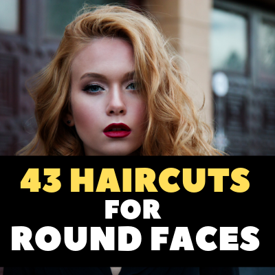 43 Haircuts for Round Faces that Would Give You Elegant Look