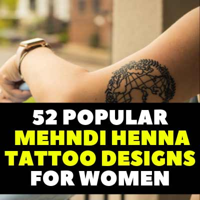 52 Popular Mehndi Henna Tattoo Designs For Women