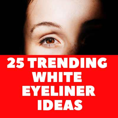 25 TRENDING WHITE EYELINER  IDEAS