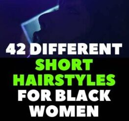 42 Different Short Hairstyles For Black Women Natural