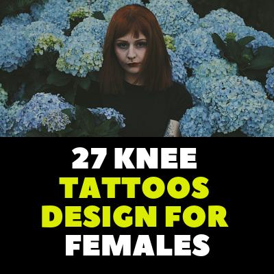 27 KNEE TATTOOS DESIGN FOR FEMALES