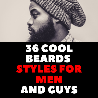 36 COOL BEARDS  STYLES FOR MEN AND GUYS