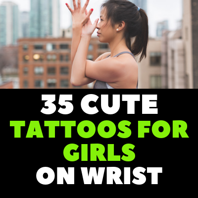 35 CUTE TATTOOS FOR GIRLS ON WRIST