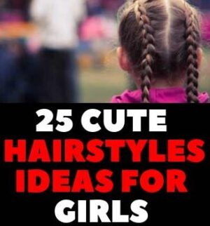 25 CUTE HAIRSTYLES IDEAS FOR GIRLS IMAGES