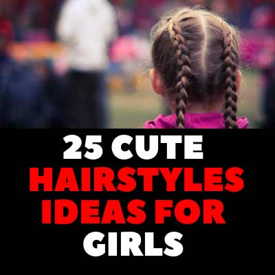 25 CUTE HAIRSTYLES IDEAS FOR GIRLS