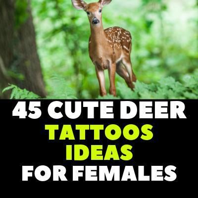 45 CUTE DEER TATTOOS IDEAS FOR FEMALES