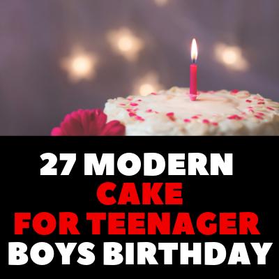 27 MODERN CAKE FOR TEENAGER BOYS BIRTHDAY