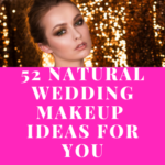 52 Natural Wedding Makeup Ideas for You