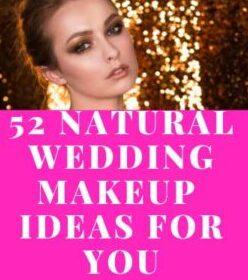 52 Natural Wedding Makeup Ideas your romantic look