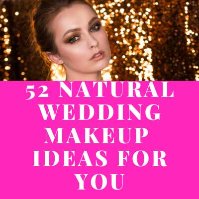 52 Natural Wedding Makeup Ideas for You
