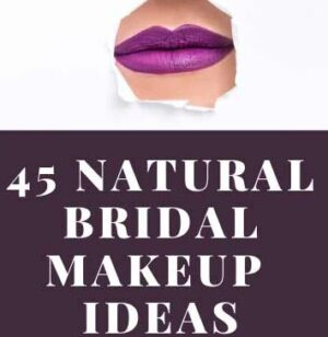 45 NATURAL BRIDAL MAKEUP IDEAS BEAUTY LOOKS PICTURES