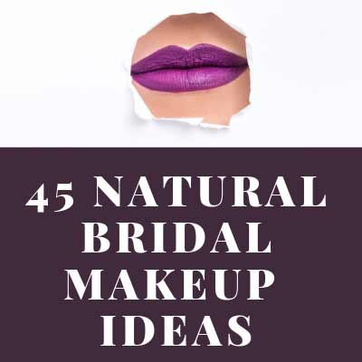 45 NATURAL BRIDAL MAKEUP IDEAS