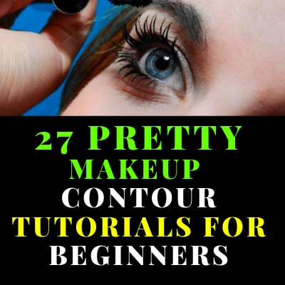 27 PRETTY MAKEUP CONTOUR TUTORIALS FOR BEGINNERS