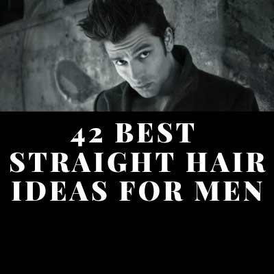42 BEST STRAIGHT HAIR IDEAS FOR MEN