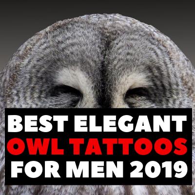 Best Elegant Owl Tattoos For Men 2019