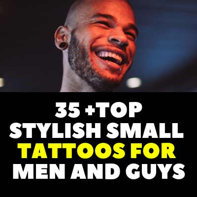 35 +TOP STYLISH SMALL TATTOOS FOR MEN AND GUYS