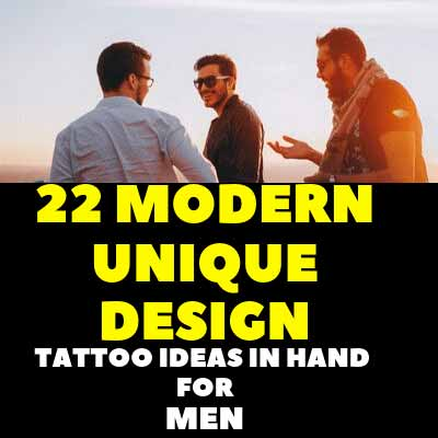 22 MODERN UNIQUE DESIGN TATTOO IDEAS  IN HAND FOR MEN