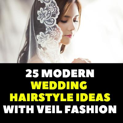 25 MODERN WEDDING HAIRSTYLE IDEAS WITH VEIL FASHION