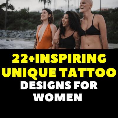 22+INSPIRING UNIQUE TATTOO DESIGNS FOR WOMEN