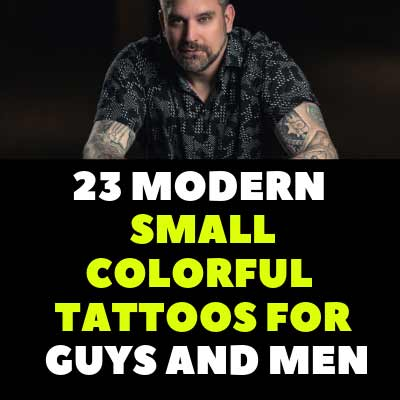 23 MODERN SMALL COLORFUL TATTOOS FOR GUYS AND MEN