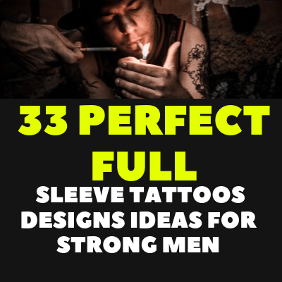 33 PERFECT FULL SLEEVE TATTOOS DESIGNS IDEAS FOR STRONG MEN
