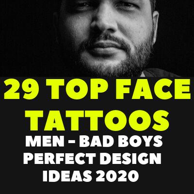 29 TOP FACE TATTOOS MEN – BAD BOYS PERFECT DESIGN IDEAS 2020