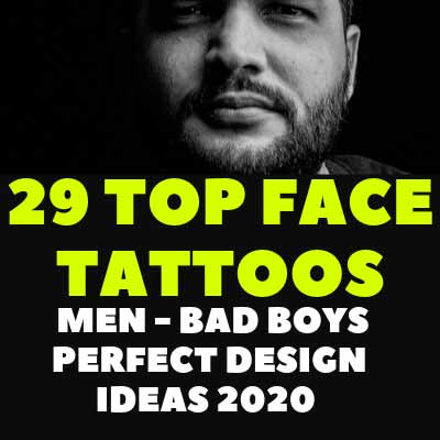 29 TOP FACE TATTOOS MEN – BAD BOYS PERFECT DESIGN IDEAS 2020