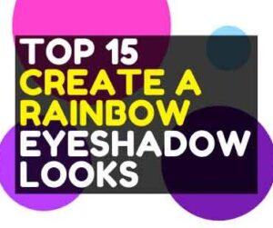 TOP 15 CREATE A RAINBOW EYESHADOW LOOKS IDEAS