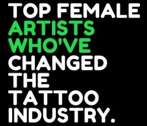 TOP 20 FEMALE ARTISTS From THE TATTOO INDUSTRY
