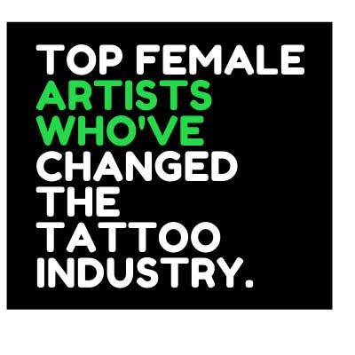 FEMALE ARTISTS  TATTOO INDUSTRY.